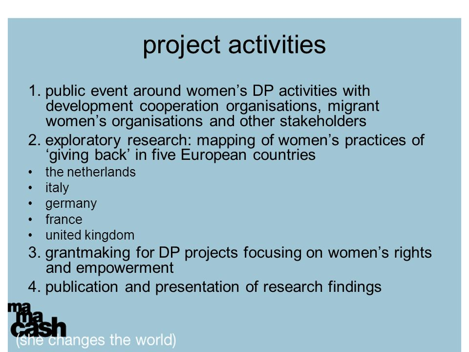 project activities 1. public event around womens DP activities with development cooperation organisations, migrant womens organisations and other stak
