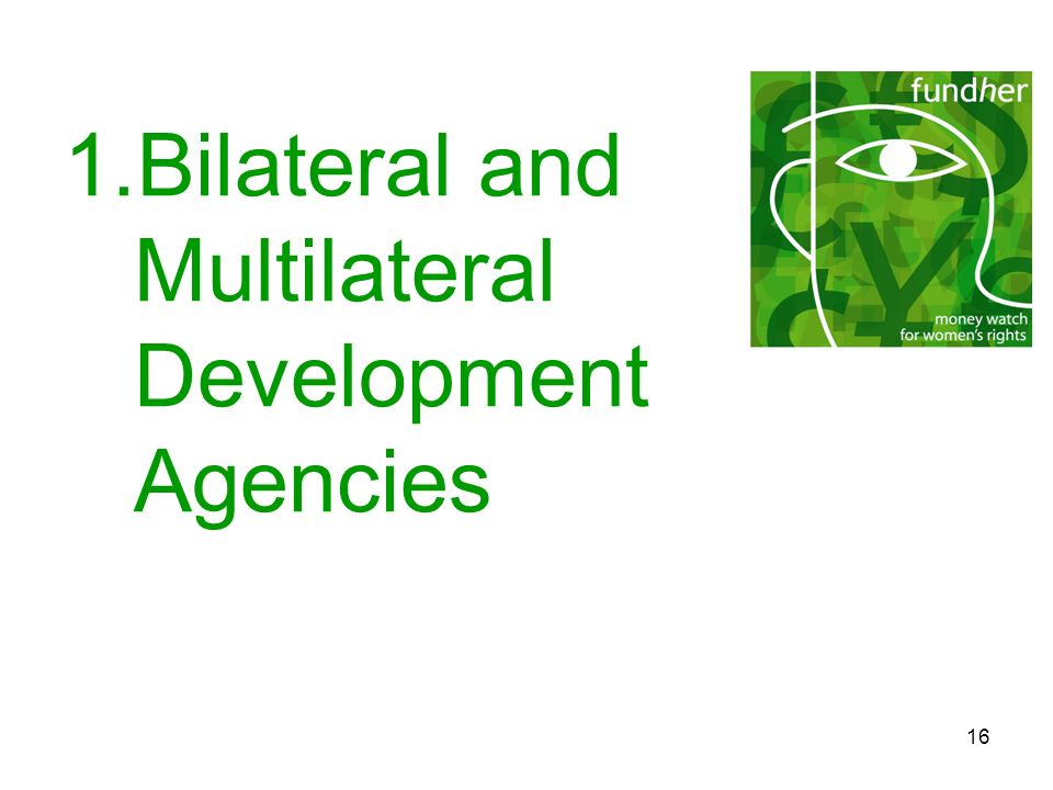 16 1.Bilateral and Multilateral Development Agencies