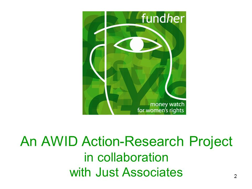 2 An AWID Action-Research Project in collaboration with Just Associates