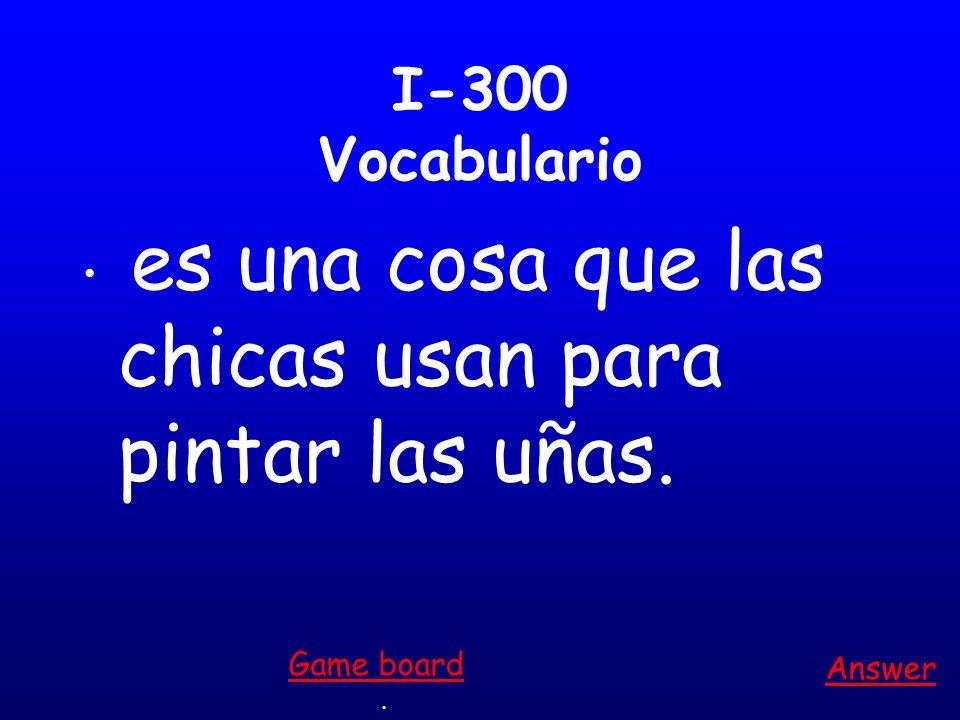 I-200 Vocabulario es el opuesto de rizado Answer. Game board