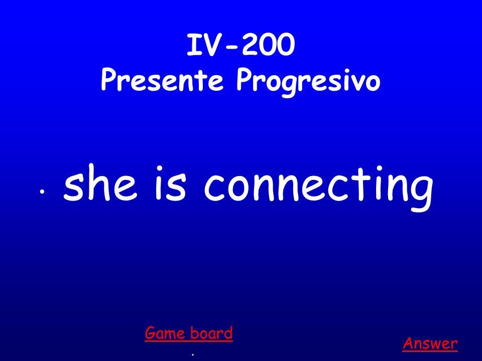 IV-100 Presente Progresivo I am decorating Answer. Game board