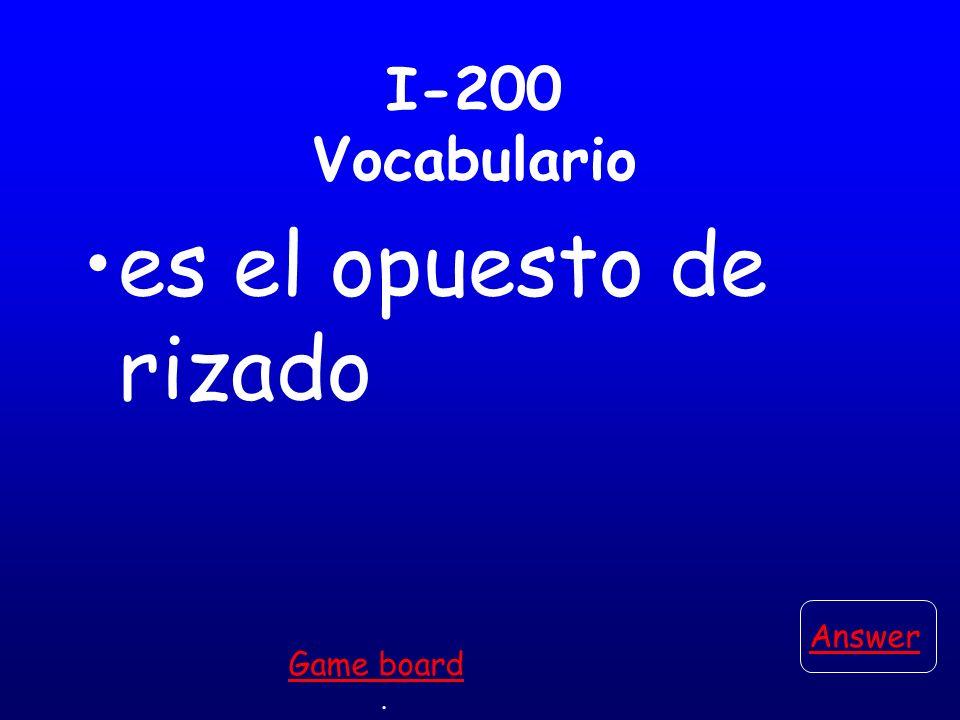I-100 Vocabulario Es una cosa en tu casa que te avisa si hay un incendio en tu casa Answer.