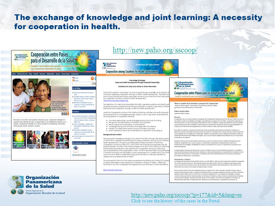 The exchange of knowledge and joint learning: A necessity for cooperation in health. http://new.paho.org/sscoop/ http://new.paho.org/sscoop/?p=177&id=