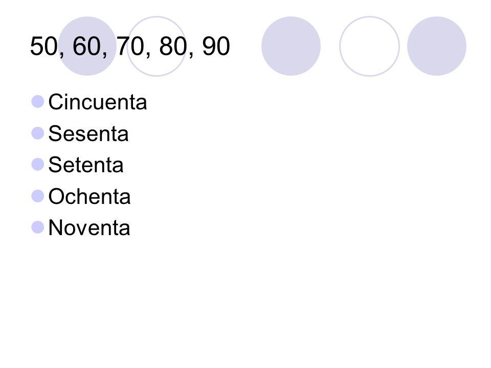 50, 60, 70, 80, 90 Cincuenta Sesenta Setenta Ochenta Noventa