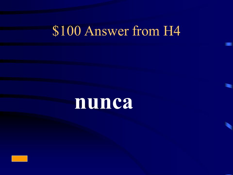 $100 Answer from H4 nunca
