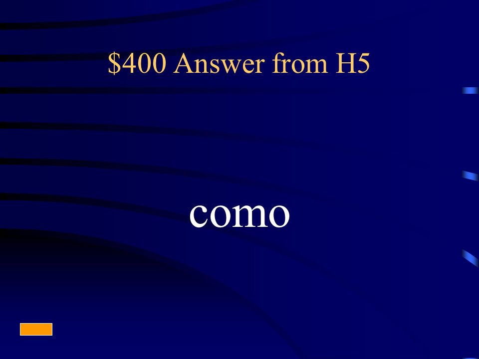 $400 Answer from H5 como