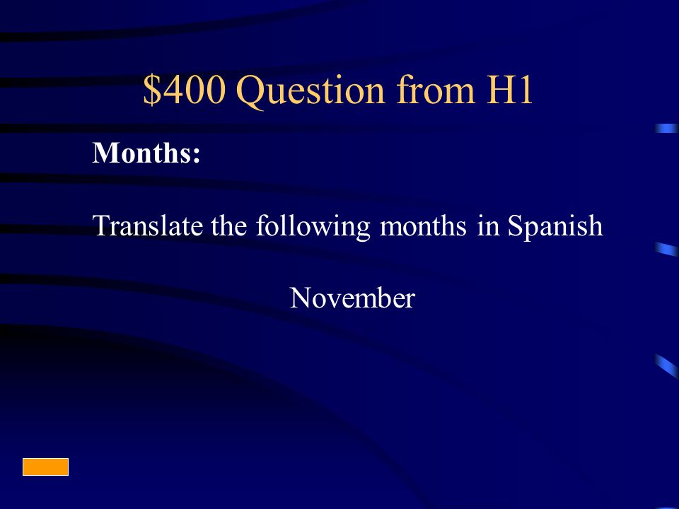 $400 Question from H1 Months: Translate the following months in Spanish November