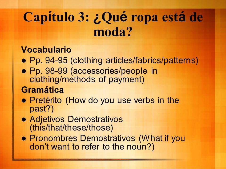 Cap í tulo 3: ¿ Qu é ropa est á de moda.Vocabulario Pp.