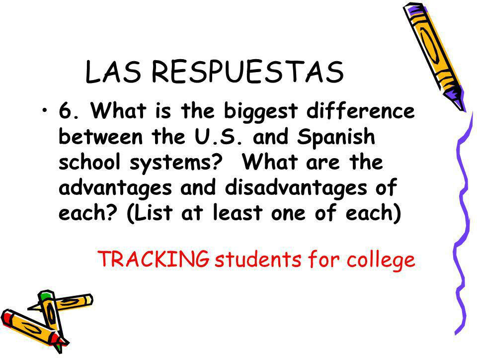 LAS RESPUESTAS 6. What is the biggest difference between the U.S.