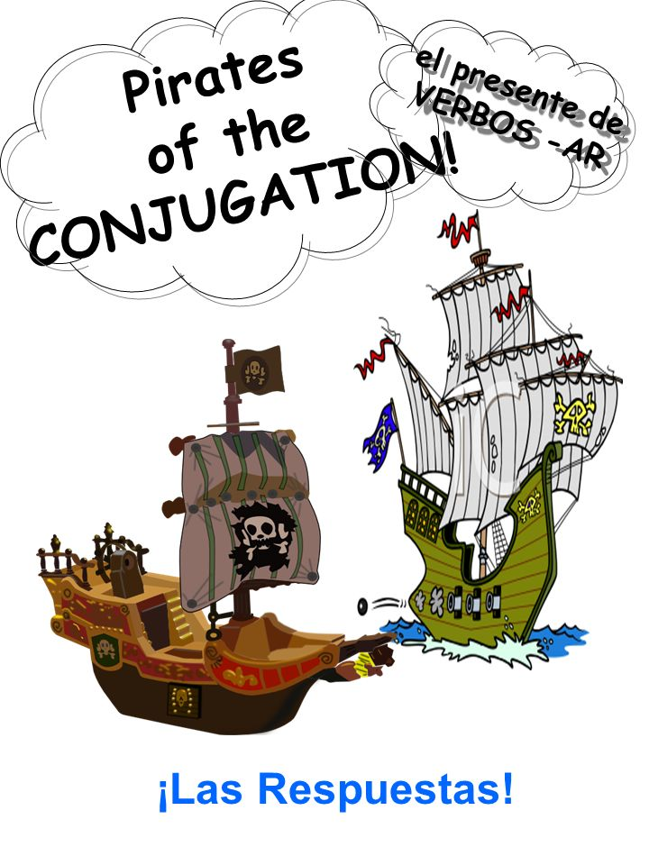 Pirates of the CONJUGATION. ¡Las Respuestas.