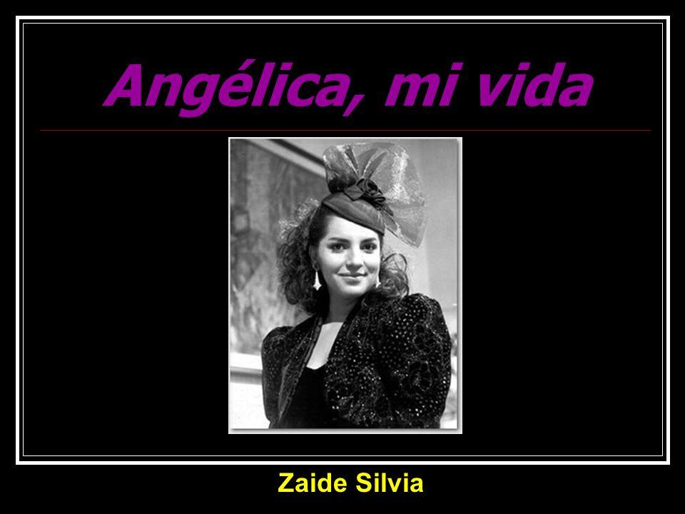 Angélica, mi vida Zaide Silvia