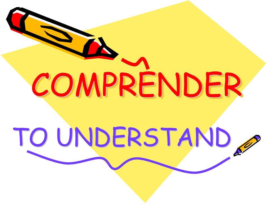 COMPRENDERCOMPRENDER TO UNDERSTAND