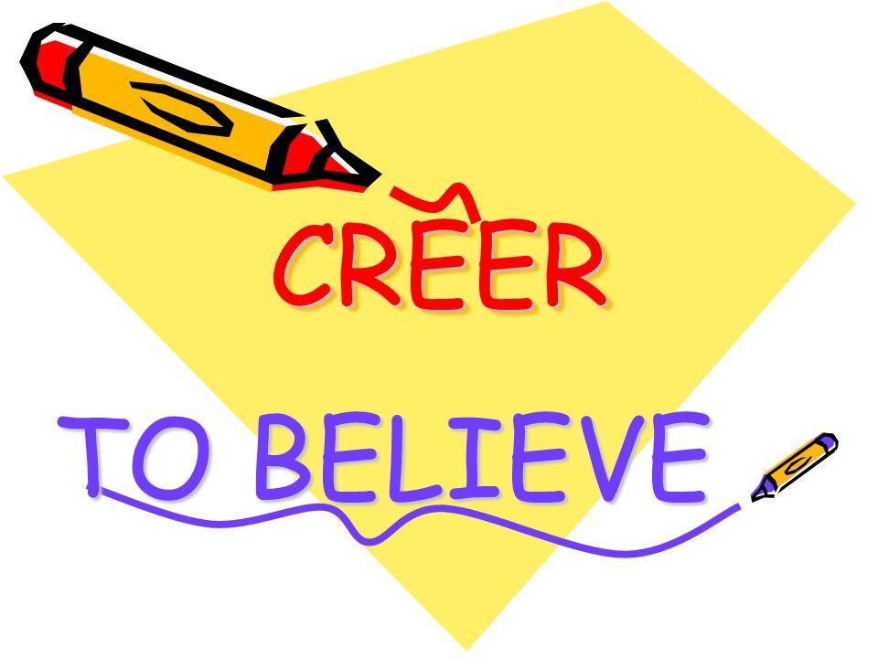 CREERCREER TO BELIEVE