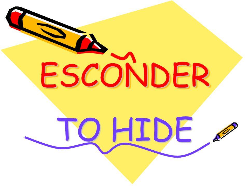 ESCONDERESCONDER TO HIDE