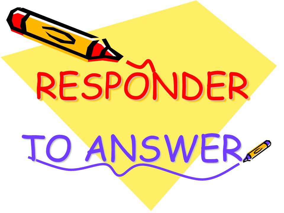 RESPONDERRESPONDER TO ANSWER