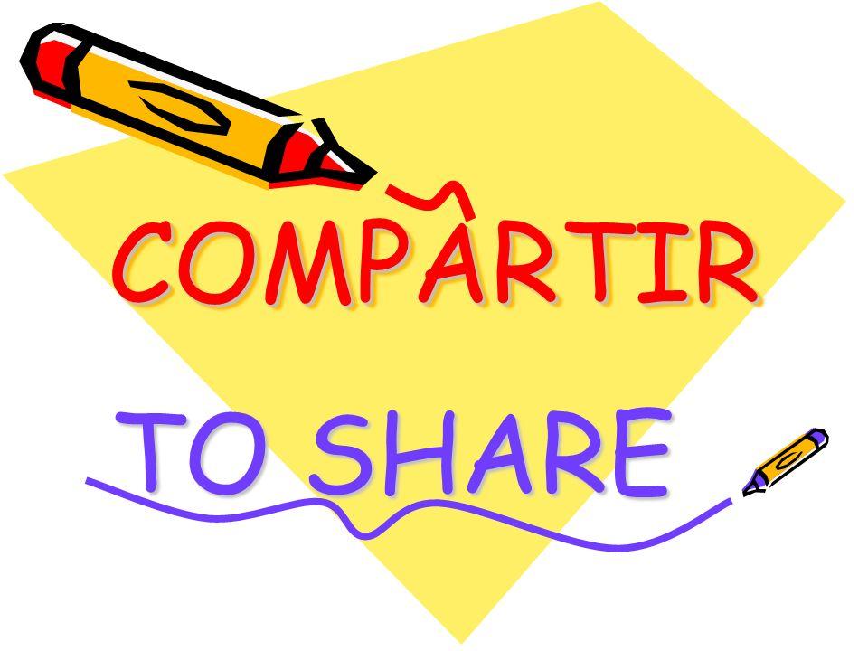 COMPARTIRCOMPARTIR TO SHARE