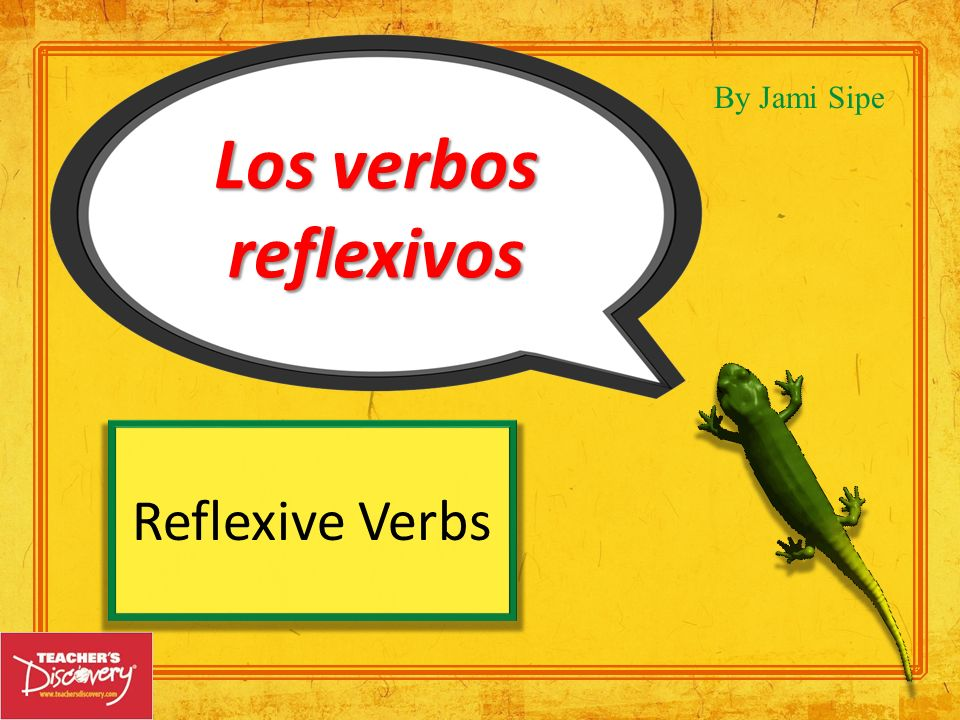 Note: Nearly Nearly all verbs can be made reflexive (when the action remains with the subject).