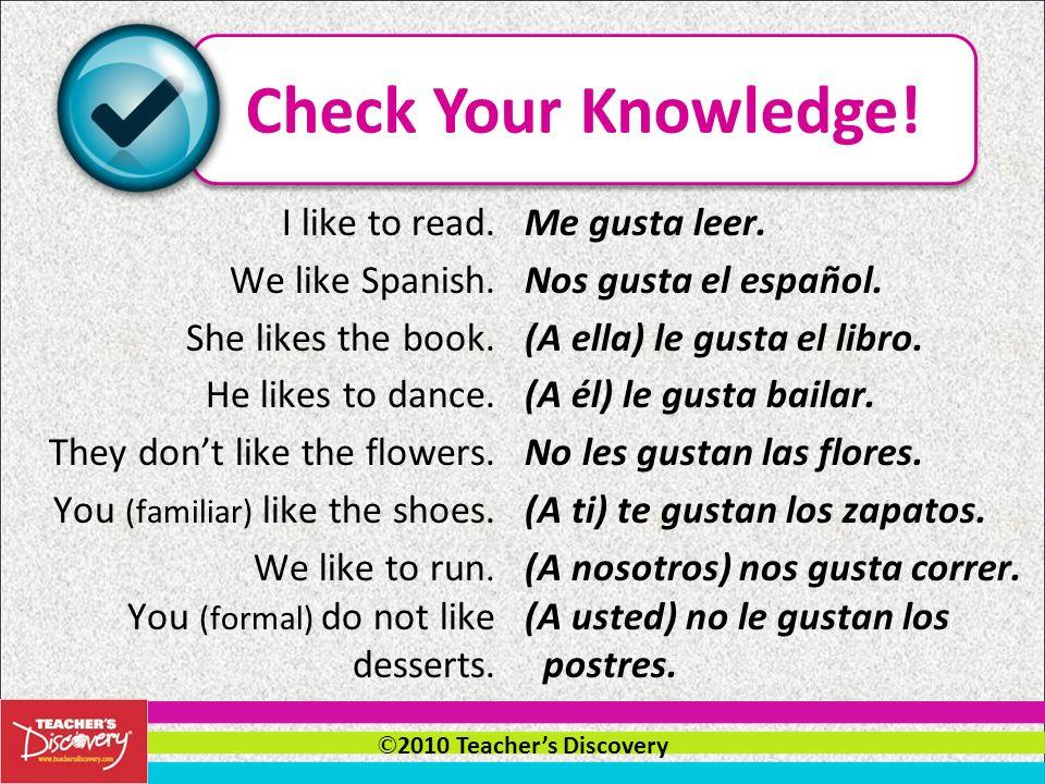 © 2010 Teachers Discovery A Ana le gusta bailar. = name: example – A Ana le gusta bailar.