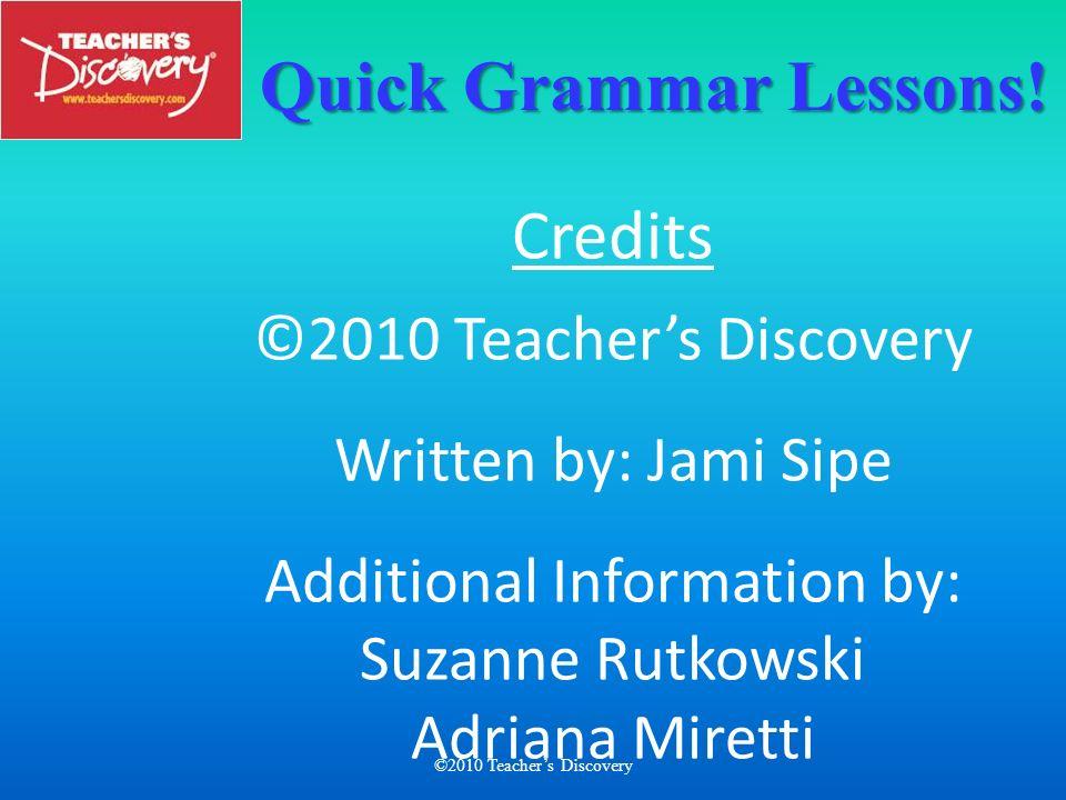 ©2010 Teachers Discovery yo quiero nosotros queremos ella vuelve vosotros volvéis tú pides nosotros pedimos usted juega vosotros jugáis I want we want