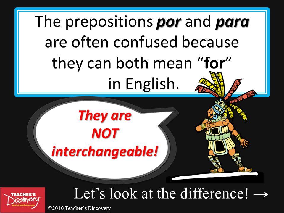 ©2010 Teachers Discovery porpara Learning to use por and para Por y para