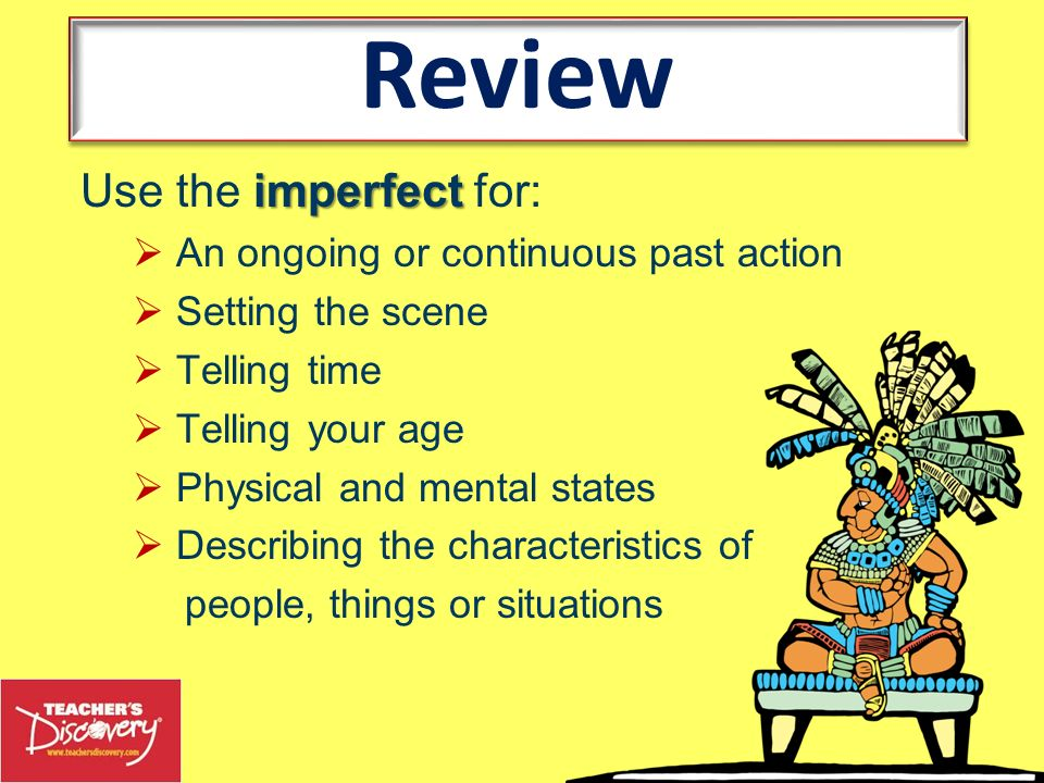Use the preterite for: Actions that are single events Actions that happened a stated number of times Actions that were part of a series of events To state the beginning or end of an action Review