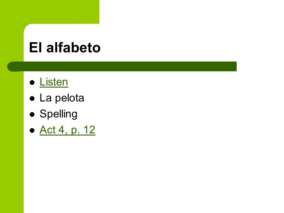 El alfabeto Listen La pelota Spelling Act 4, p. 12