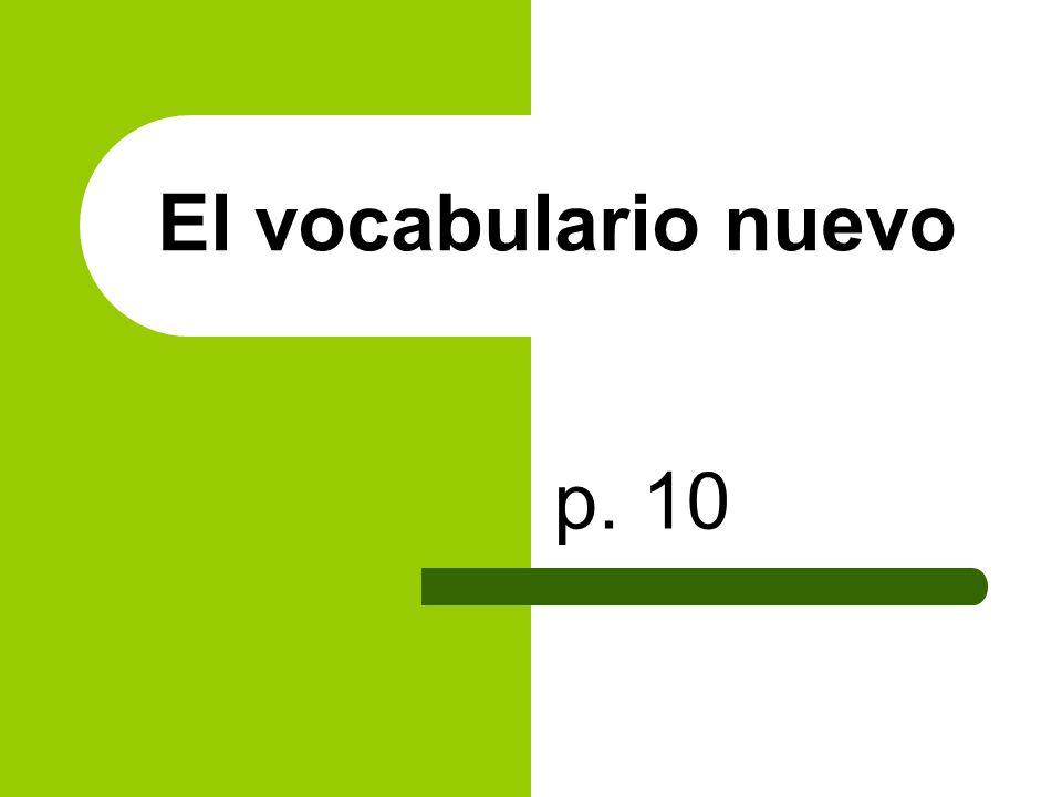 El vocabulario nuevo p. 10