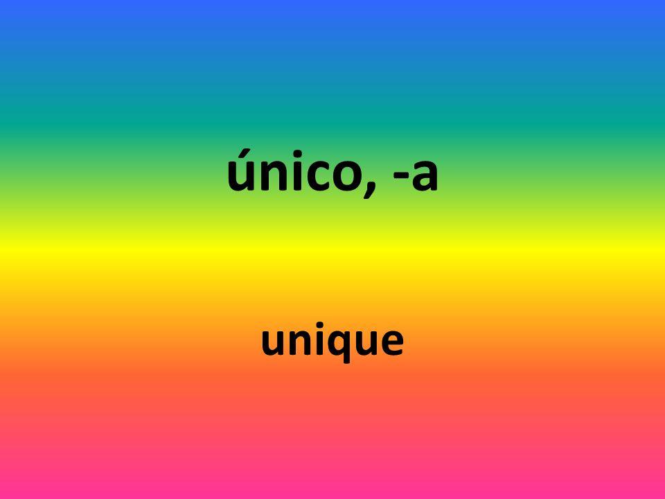 único, -a unique