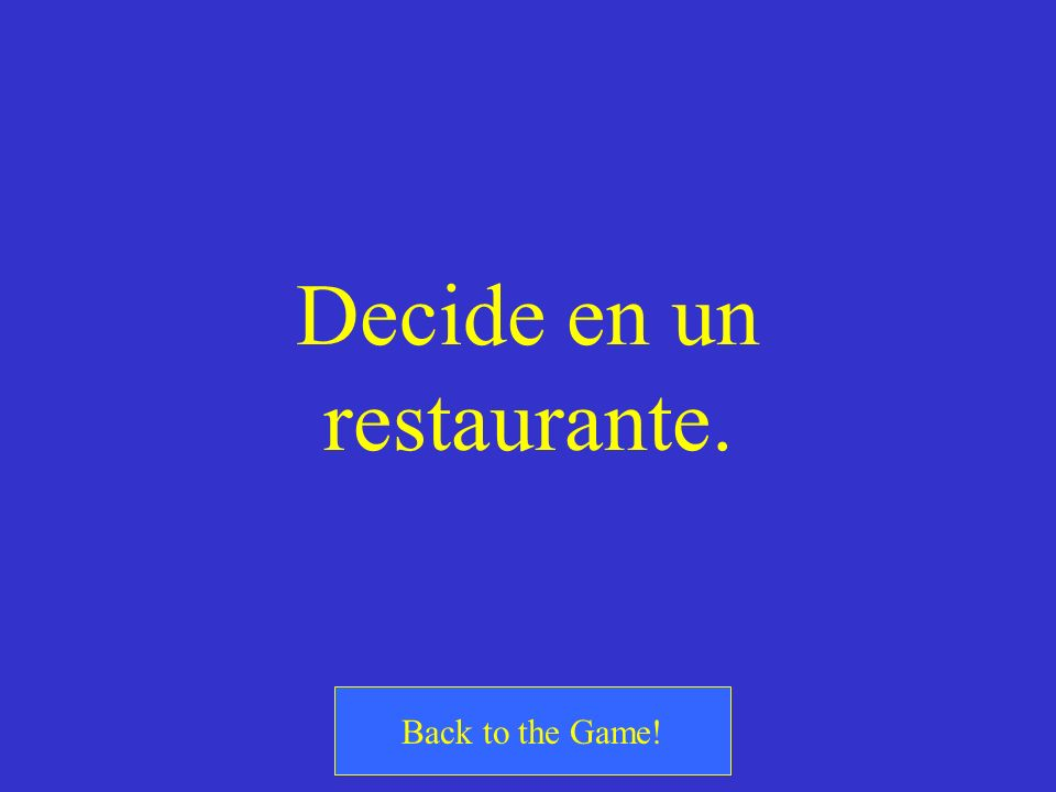 ¿Cómo se dice Decide on a restaurant (tú).