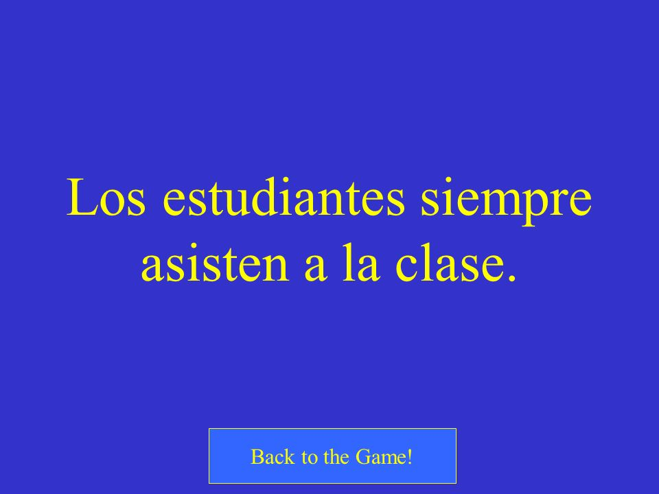 ¿Cómo se dice The students always attend the class.