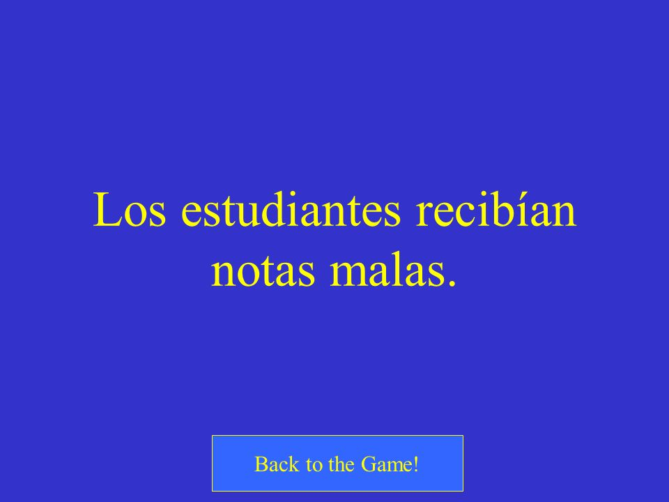 ¿Cómo se dice The students used to receive bad grades.