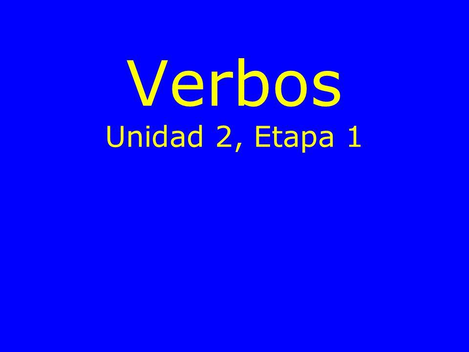 Verbos Unidad 2, Etapa 1