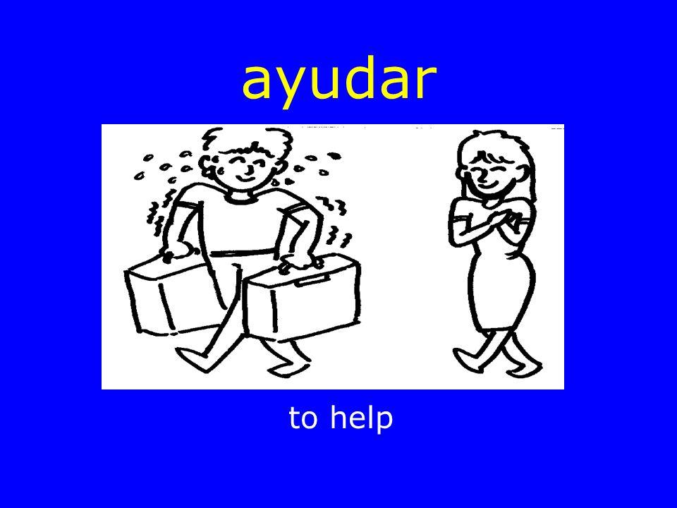 ayudar to help