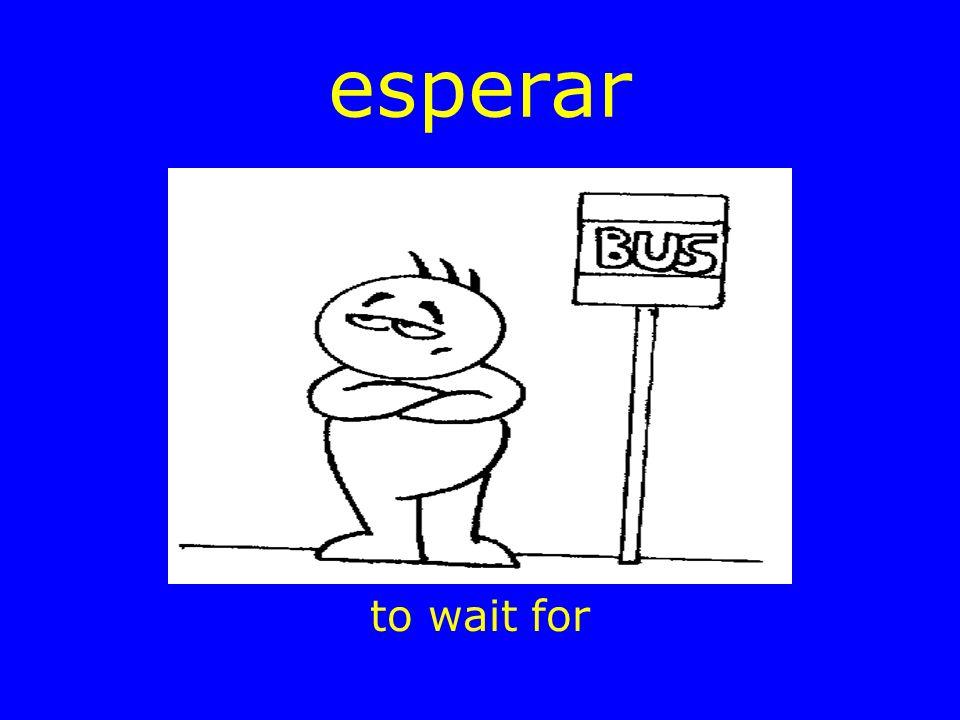 esperar to wait for