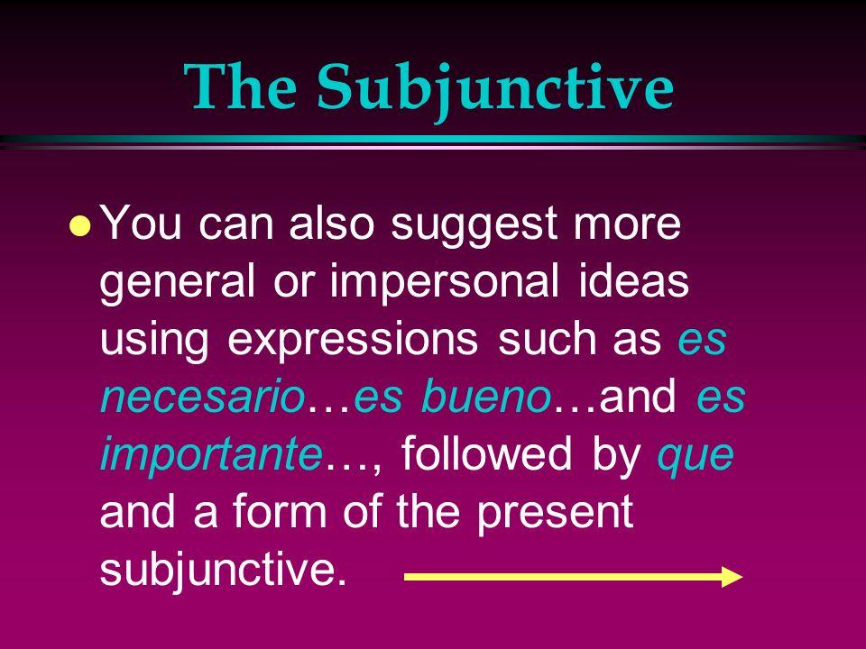 The Subjunctive l El entrenador exige que los atletas estiren los músculos. l The trainer demands that the athletes stretch their muscles.