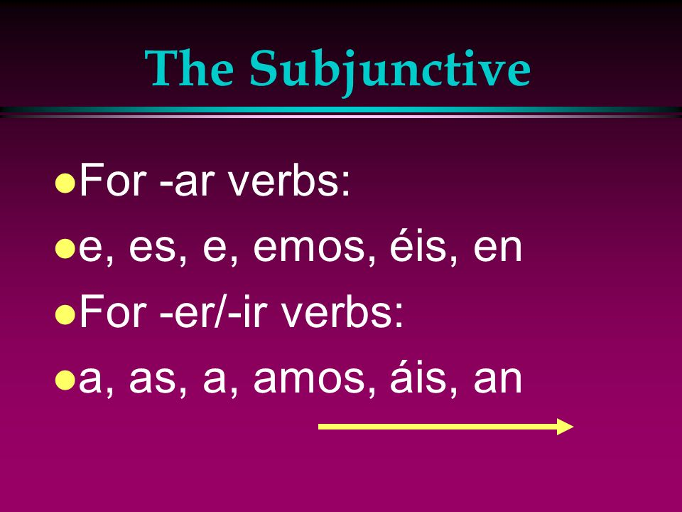 The Subjunctive l We drop the -o of the present-tense indicative yo form and add the subjunctive endings.