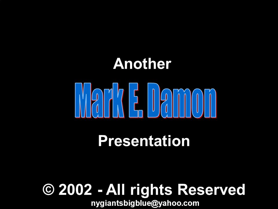 Another Presentation © 2002 - All rights Reserved nygiantsbigblue@yahoo.com