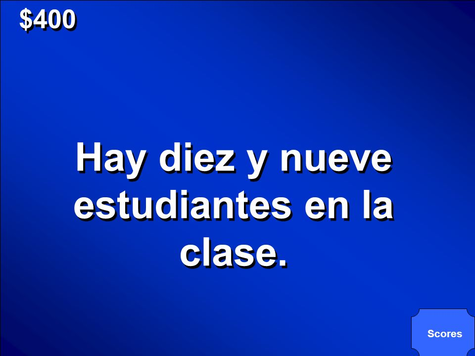 © Mark E. Damon - All Rights Reserved $400 ¿Cómo se dice, There are nineteen students in the class.?