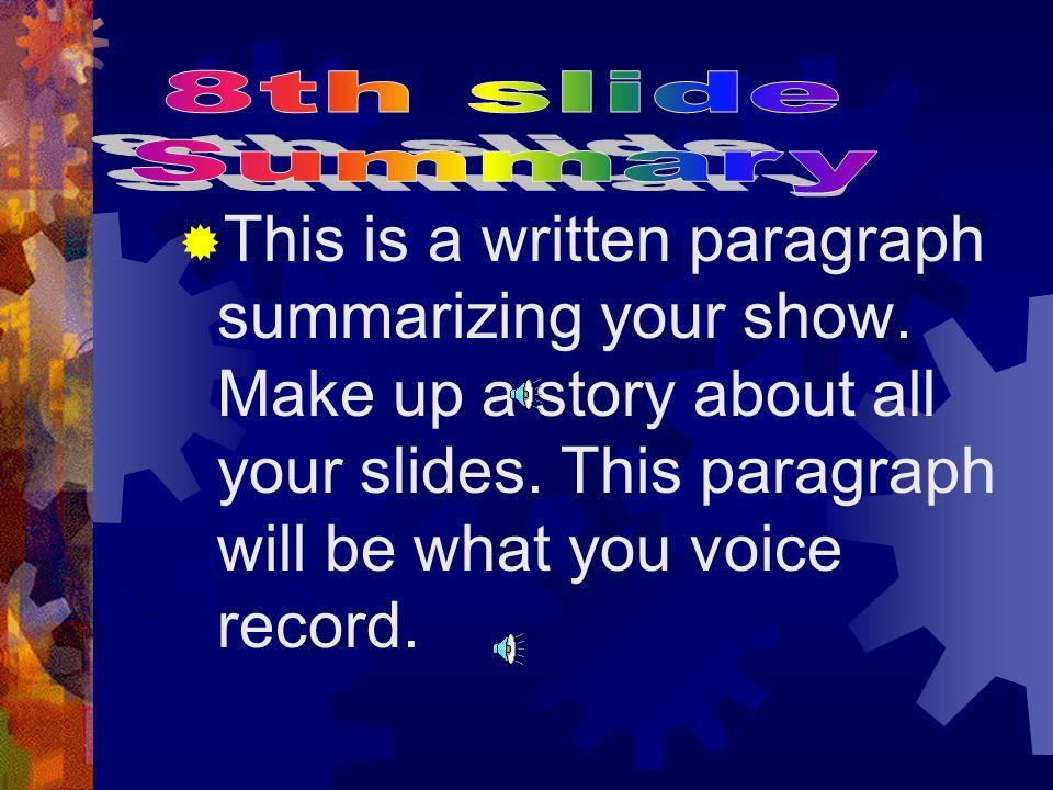 Tu necesitas 8 slides. Necesitas usar el vocabulario de Capitulo 11.