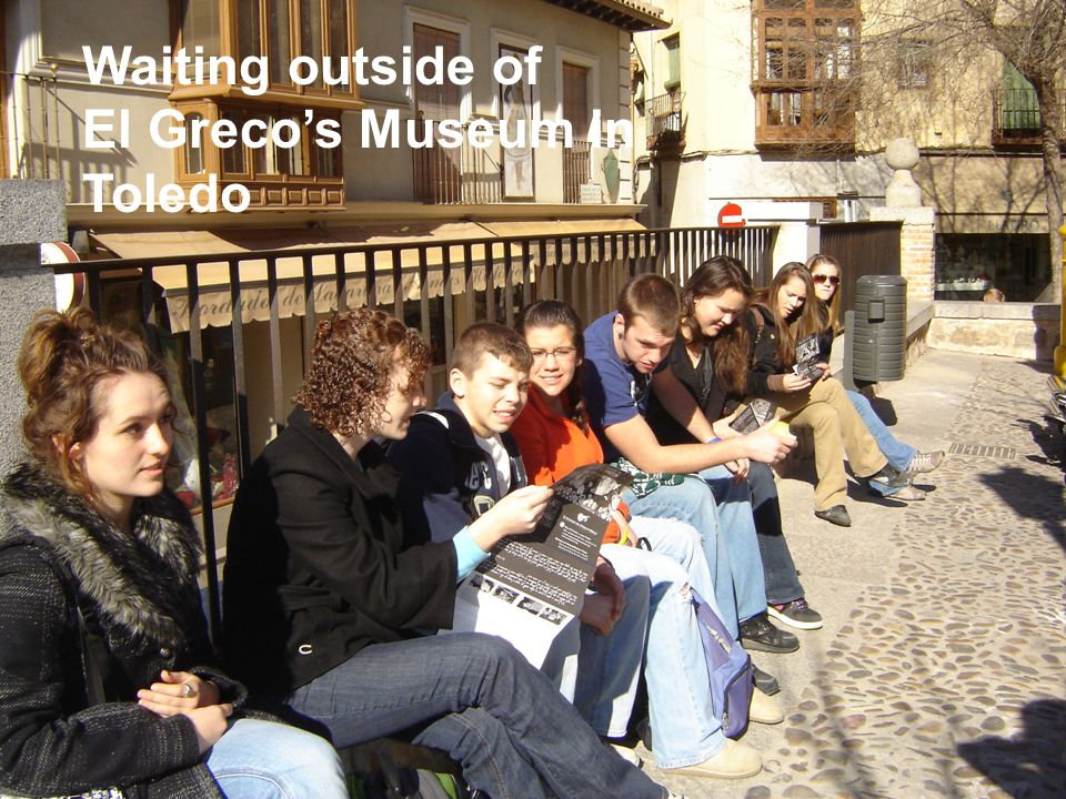 Waiting outside of El Grecos Museum in Toledo