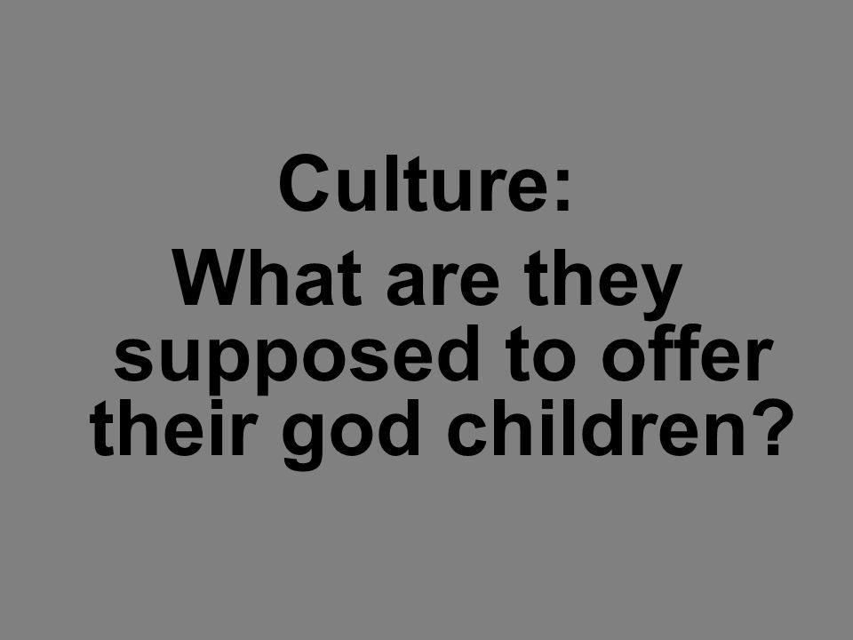 Culture: What are they supposed to offer their god children