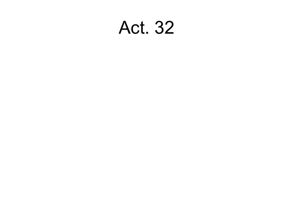 Act. 32