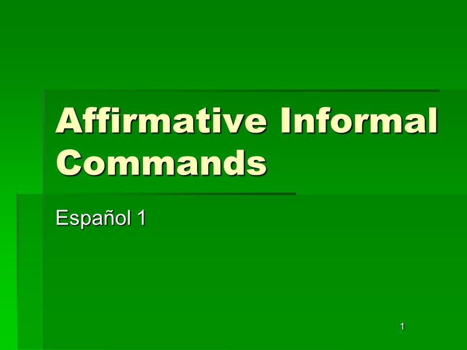 1 Affirmative Informal Commands Español 1
