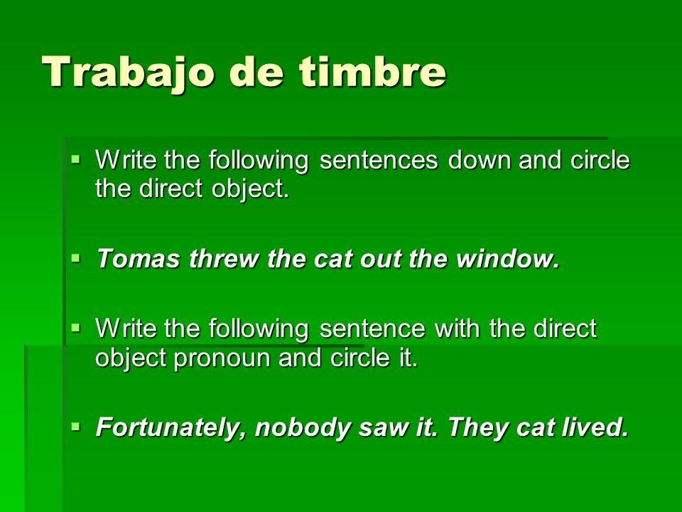 Mañana You will have the verb quiz mañana. You will have the verb quiz mañana.