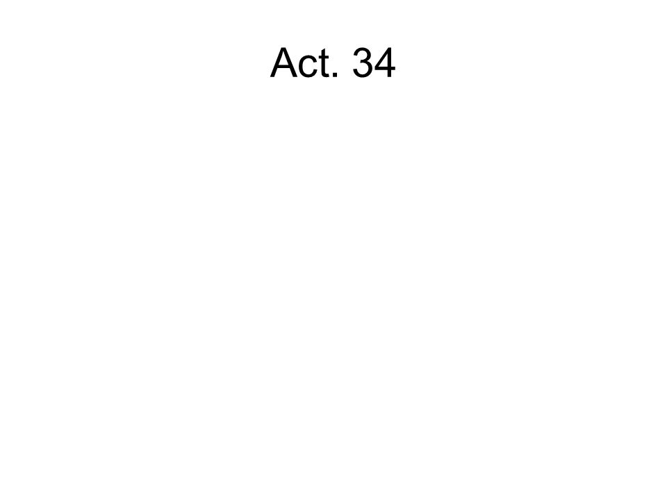 Act. 34
