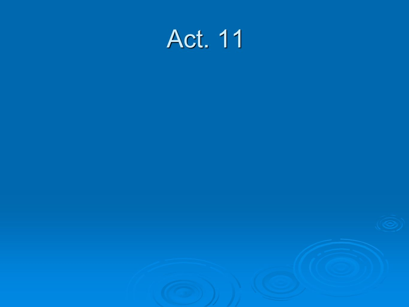 Act. 11