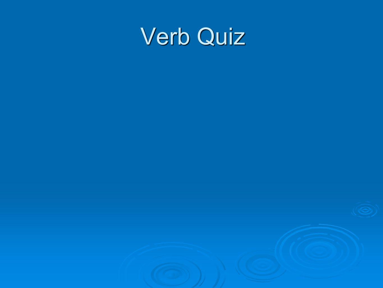 Verb Quiz