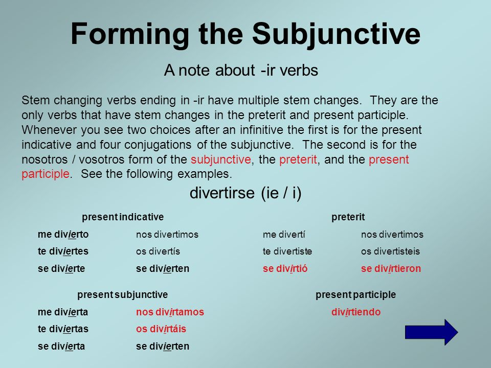 Forming the Subjunctive -ar and -er stem changing verbs still have no stem change for nosotros and vosotros in the present subjunctive. However, certa