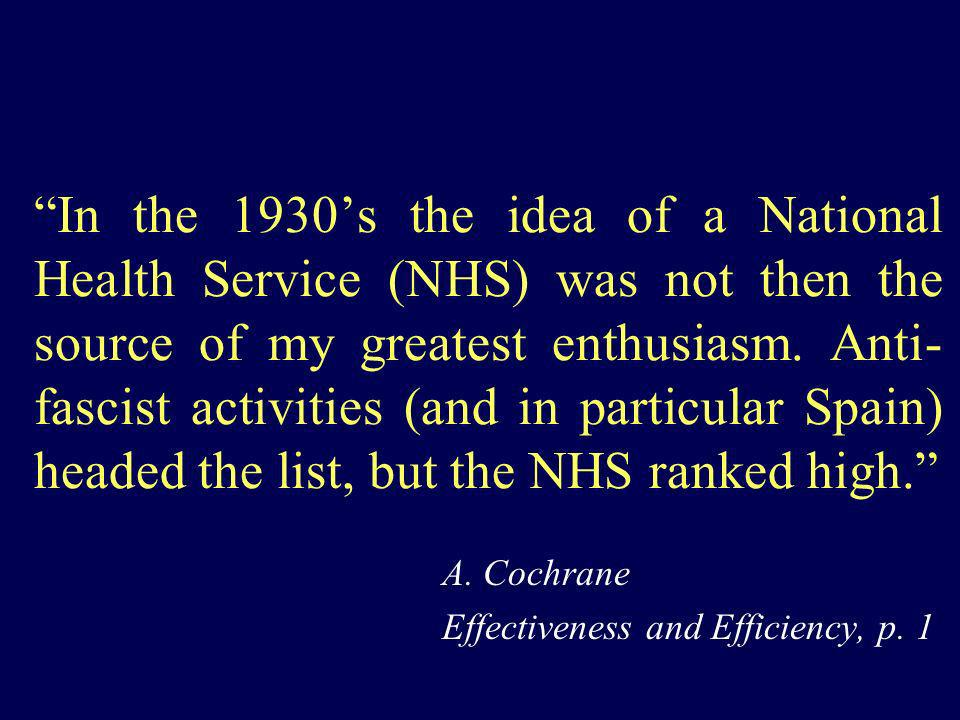 In the 1930s the idea of a National Health Service (NHS) was not then the source of my greatest enthusiasm. Anti- fascist activities (and in particula