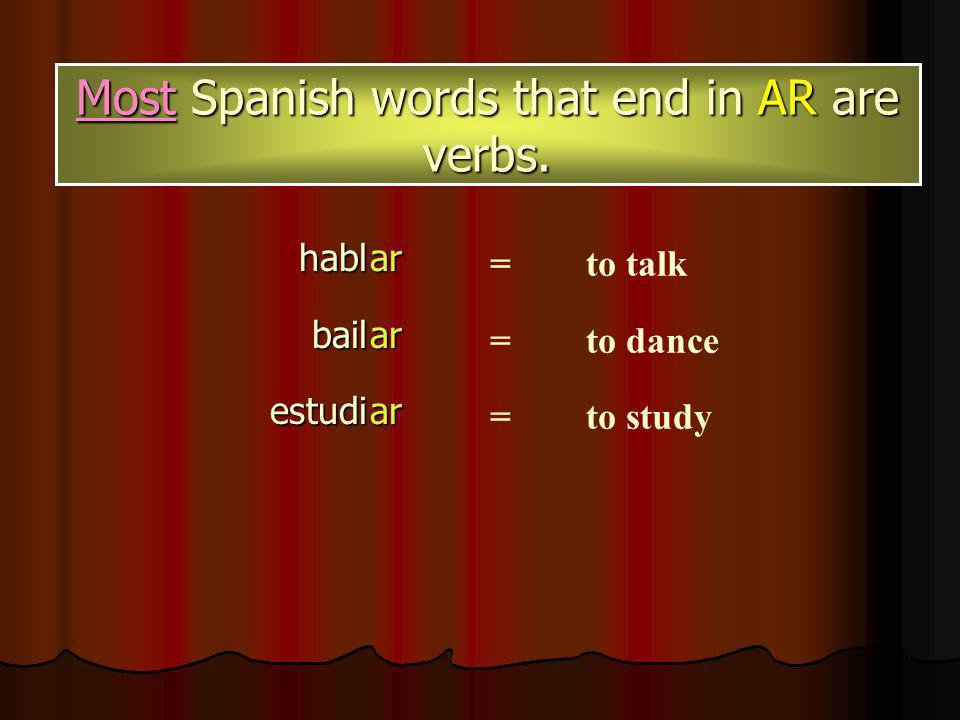 –AR Verbs What are they How do you conjugate them Why do you conjugate them